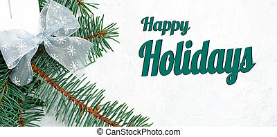 Happy Holidays Text with Holiday Evergreen Branches