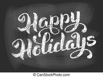 Happy holidays vintage chalked lett - Happy holidays vintage...