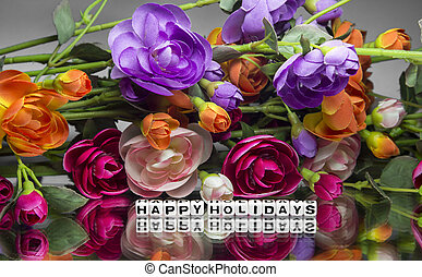 Happy holidays with flowers