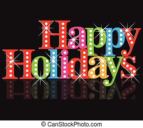 Happy holidays words - Happy holidays greetings card
