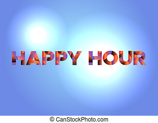 Happy Hour Concept Colorful Word Art Illustration