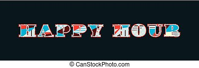 Happy Hour Concept Word Art Illustration