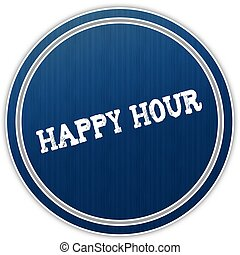 HAPPY HOUR distressed text on blue round badge.