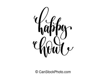 happy hour hand written lettering inscription to poster,...