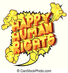Happy Human Rights - Vector illustrated comic book style...