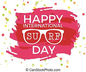 Happy International Surfing day label graphic. Vector Vacation typography emblem on watercolor ink splash. Surfer party badge with surf symbols - beach glasses. Best for web design or print on t-shirt