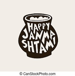 happy janmashtami hand lettering on clay pot with sour...