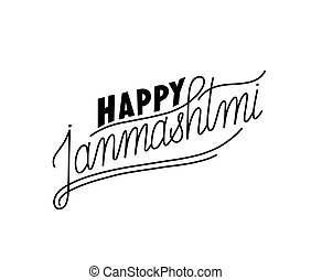 happy janmashtmi hand lettering inscription to indian...