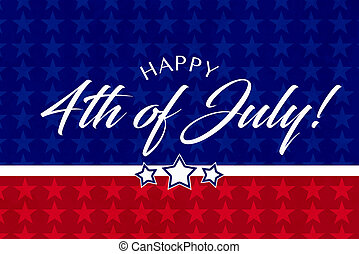 Happy July 4th Greeting with red, white and blue background