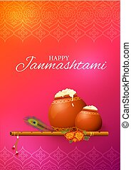 Happy Krishna Janmashtami greeting card with flute, butter...