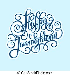 happy krishna janmashtami hand lettering inscription...
