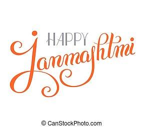 happy krishna janmashtmi hand lettering inscription...