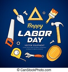 Happy Labor day Craftsman tool vector, on blue background...