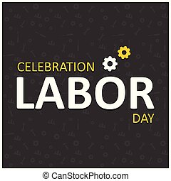 Happy labor Day Creative Typography on a Black Patterened Background