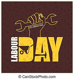 Happy Labor Day Creative Typography with Wrench and Hands of...