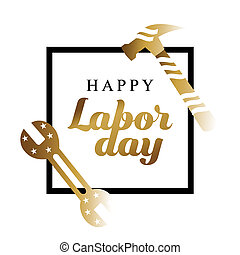 Happy Labor day gold typographic design with tools on a...