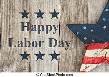 Happy Labor Day Greeting, USA patriotic old star on a...