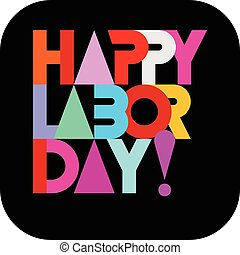 Happy Labor Day text design - Happy Labor Day - colorful...