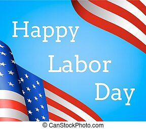 Happy Labor Day. Greeting card with US flag