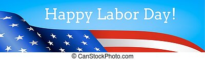 Happy Labor Day. Web banner with US flag