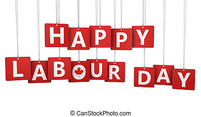 Happy Labour Day Canadian Holiday - Happy labour day...