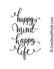 happy mind happy life hand lettering positive quote, calligraphy