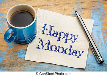 Happy Monday napkin handwriting - Happy Monday - cheerful...