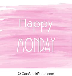 Happy Monday pink watercolor background, Abstract vector...