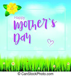 Happy mother day. Realistic greeting banner for your congratulations cards on spring backdrop with flowers, green grass, blue sky and white clouds. Ready for your design