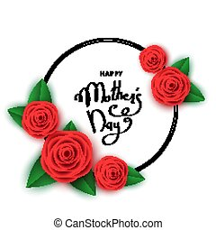 Happy mother's day background with red roses, hand-drawn lettering.