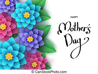 Happy mother's day banner template with multilayered paper flowers, hand-drawn lettering. Summer or spring season floral colorful background for greeting card, poster, sale advertisement. Vector.