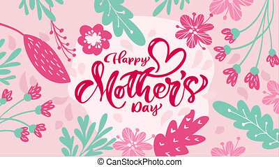 Happy mothers day calligraphy text with flowers background. ...