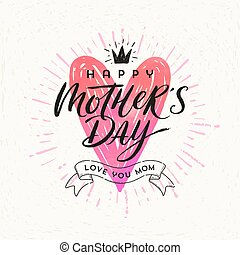 Happy mother's day - Greeting card. Brush calligraphy on a hand drawn shinning heart . Vector illustration.