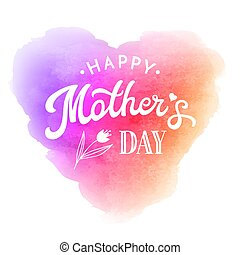 Happy Mothers Day. Greeting Card with flower and hand lettering text on rainbow abstract watercolor heart shaped soft background. Decoration for Mothers Day design. Font vector illustration.
