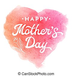 Happy Mothers Day. Greeting Card with flower and hand lettering text on rainbow abstract watercolor heart shaped grunge background. Decoration for Mothers Day design. Font vector illustration.
