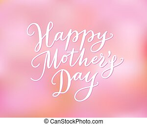 Happy mothers day hand-drawn lettering - Happy mothers day...