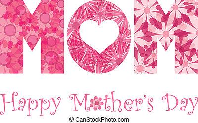 Happy Mothers Day Mom Alphabet Flowers - Happy Mothers Day...