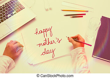Personal Perspective of son writing a message to his mother on Mothers Day.