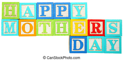 Happy Mothers Day - Colorful Alphabet blocks spelling out...