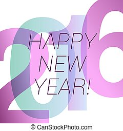 happy new 2016 year greeting template with transparent shapes. vector