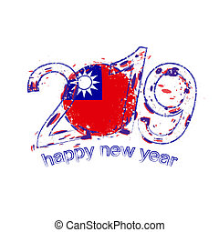 Happy New 2019 Year with flag of Taiwan. Holiday grunge vector illustration.