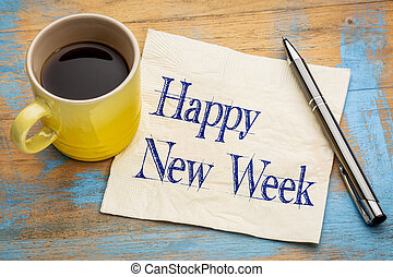 Happy New Week on napkin - Happy New Week - cheerful...