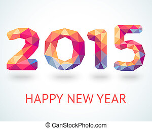Happy New Year 2015 colorful greeting card made in polygonal origami style. Vector illustration for holiday design. Party poster, greeting card, banner or invitation. Number formed by triangles.