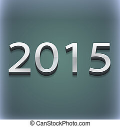 Happy new year 2015 icon symbol. 3D style. Trendy, modern design with space for your text . Raster