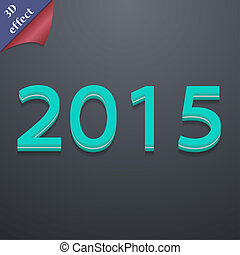 Happy new year 2015 icon symbol. 3D style. Trendy, modern design with space for your text . Rastrized