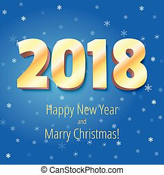 Happy New Year 2018 and Marry Christmas. Volumetric numbers from gold. Congratulation poster on background of falling snow. Greeting card, poster, brochure or flyer template. Vector 3D illustration.