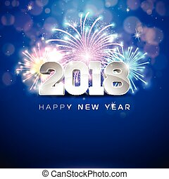 Happy New Year 2018 Illustration with Firework and 3d Text on Shiny Blue Background. Vector EPS 10