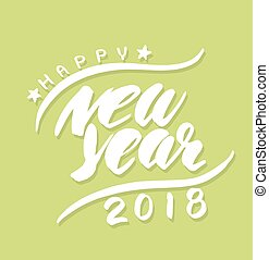 Happy new year 2018 lettering.