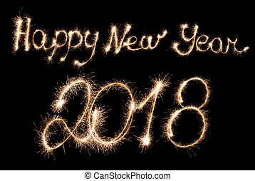 Happy New Year 2018 sparklers inscription . - Happy New Year...