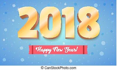Happy New Year 2018. Volumetric numbers from gold. Red banner with the greeting text. Congratulation poster on falling snow backdrop. Card, poster, brochure or flyer template. Vector 3D illustration.